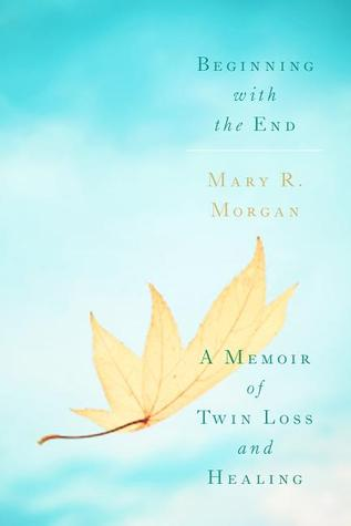 Beginning With the End by Mary R. Morgan