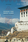 Under the Holy Lake: A Memoir of Eastern Bhutan
