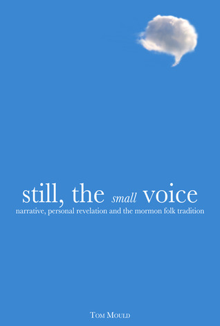 Still, the Small Voice by Tom Mould