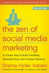 The Zen of Social Media Marketing: An Easier Way to Build Credibility, Generate Buzz, and Increase Revenue: 2012 Edition
