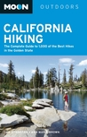 California Hiking: The Complete Guide to 1,000 of the Best Hikes in the Golden State (Moon Outdoors)