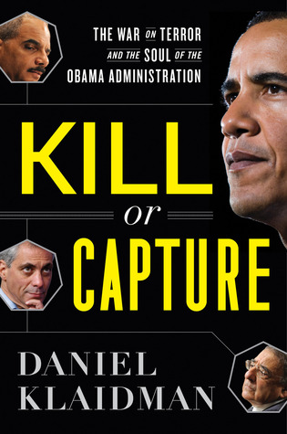 Kill or Capture by Daniel Klaidman