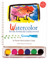 Watercolor: For the Artistically Undiscovered