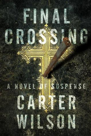 Final Crossing by Carter   Wilson