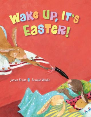 Wake Up, It's Easter! by James Krüss
