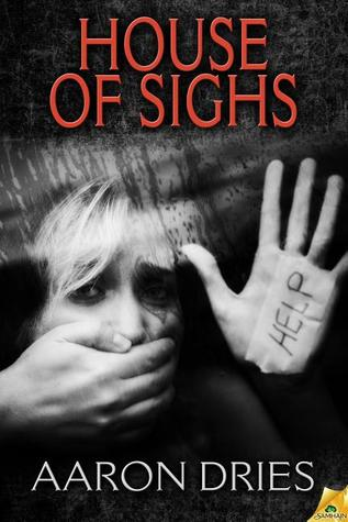 House of Sighs by Aaron Dries