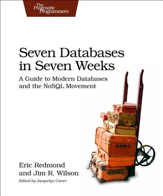 Seven Databases in Seven Weeks by Eric  Redmond
