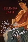 The Woman Reader by Belinda Elizabeth Jack