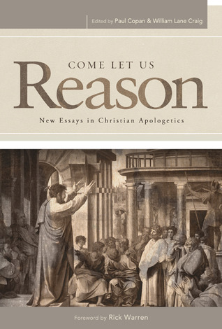 Come Let Us Reason by Paul Copan