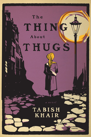 The Thing about Thugs by Tabish Khair