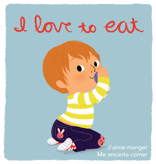 I Love to Eat by Amelie Graux