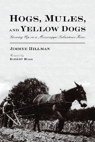 Hogs, Mules, and Yellow Dogs by Jimmye Hillman