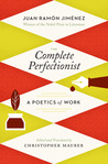 The Complete Perfectionist: A Poetics of Work
