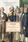 Spies in the Continental Capital: Espionage Across Pennsylvania During the American Revolution
