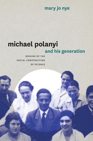 Download online Michael Polanyi and His Generation: Origins of the Social Construction of Science ePub