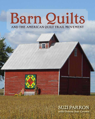 Barn Quilts and the American Quilt Trail Movement by Suzi Parron