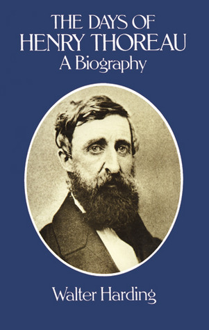 The Days of Henry Thoreau by Walter Roy Harding