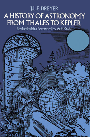 Download free A History of Astronomy from Thales to Kepler ePub by J.L.E. Dreyer