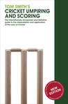 Tom Smith's Cricket Umpiring and Scoring: Laws of Cricket