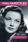 Authentic 1940s Hairstyles : Tips and Tricks For Creating Authentic 1940s Hairstyles