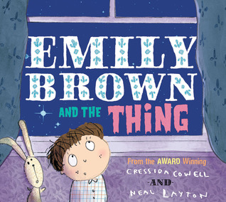 Emily Brown and the Thing by Cressida Cowell