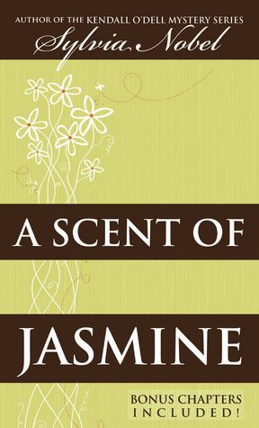 A Scent of Jasmine by Sylvia Nobel