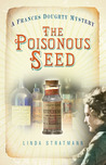The Poisonous Seed (Frances Doughty, #1)