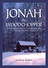 Jonah the Woodchopper: Encouraging Stories for Finding Your Way Through the Forest of Life