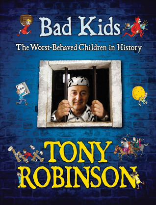 Bad Kids: [The Worst Behaved Children In History] (Weird World of Wonders)