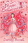 Delphie and the Birthday Show (Magic Ballerina, #6)