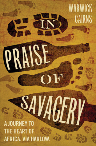 In Praise of Savagery by Warwick Cairns