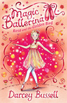 Rosa and the Golden Bird (Magic Ballerina, #8)