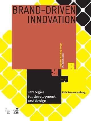 Brand Driven Innovation: Strategies for Development and Design