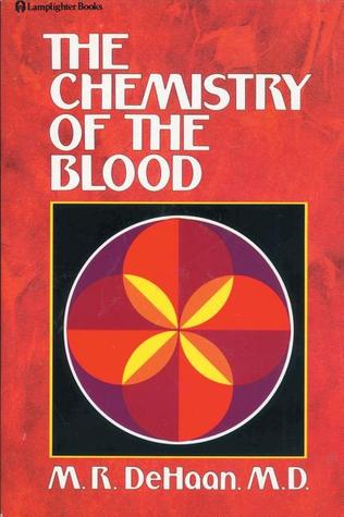 Chemistry of the Blood by Martin R. Dehaan