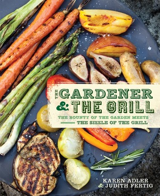 The Gardener & the Grill by Karen Adler