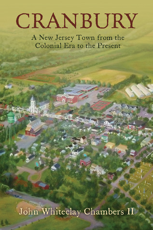 Cranbury: A New Jersey Town from the Colonial Era to the Present