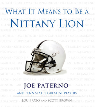 What It Means to Be a Nittany Lion by Lou Prato