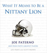 What It Means to Be a Nittany Lion: Joe Paterno and Penn State's Greatest Players