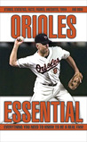 Orioles Essential: Everything You Need to Know to Be a Real Fan!