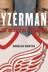 Yzerman by Douglas   Hunter
