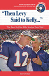 """Then Levy Said to Kelly. . ."": The Best Buffalo Bills Stories Ever Told"