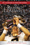 Raising Lombardi: What It Takes to Claim Football's Ultimate Prize