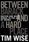 Between Barack and a Hard Place: Racism and White Denial in the Age of Obama