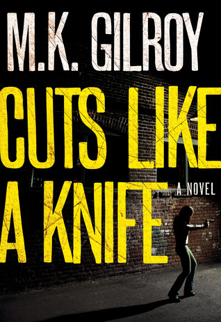 Cuts Like a Knife by M.K. Gilroy