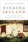 Finding Ireland: A Poet's Explorations of Irish Literature and Culture