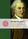 The Cost of Liberty: The Life of John Dickinson