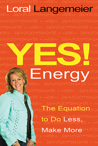 Yes! Energy by Loral Langemeier