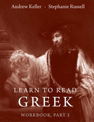 Learn to Read Greek: Workbook, Part 2