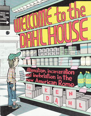 Welcome to the Dahl House by Ken Dahl