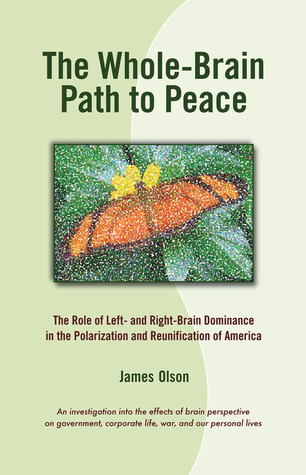 The Whole-Brain Path to Peace by James   Olson